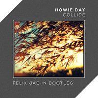 @redisound Howie Day - Collide (Felix Jaehn Bootleg) by Felix Jaehn on SoundCloud