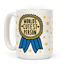 """Show the world how cute you or your loved one is as you drink some coffee, tea, or other mug beverage. This cute design features the text """"World's Cutest Person"""" and makes a great statement of self confidence or lovely gift! Perfect for a valentine, anniversary, birthday, best friend, girlfriend, boyfriend, or self love!"""