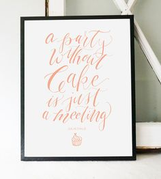 Party Without Cake Calligraphy Art