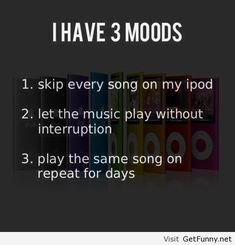 The 3 moods saying - Funny Pictures, Funny Quotes, Funny Memes, Funny Pics, Fails, Autocorrect fails