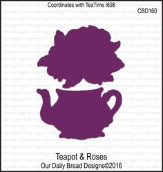 Our Daily Bread Designs Custom Dies: TEA POT AND ROSES