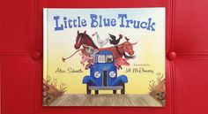 Little Blue Truck Alice Schertle And Jill McElmurry Our Boys Want To Read This