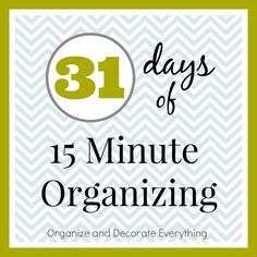 Welcome to Day 1 of 31 Days of 15 Minute Organizing. We're going to start with organizing some...