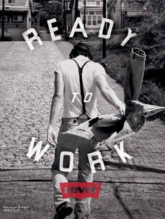 "Levi's ""Go Forth"" Ready To Work campaign - print ad: ""Ready To Work."""