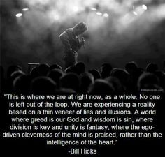The late, great Bill Hicks. Gone too soon. One of the greatest comedians and social commentators to ever walk this earth.