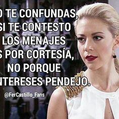 No te confundas... #CabronaComoMonicaRobles #esdlc #esdlc4