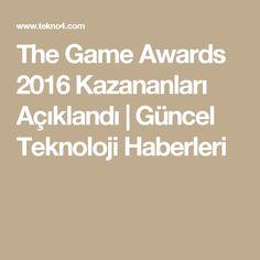 The Game Awards 2016 Kazananları Açıklandı | Güncel Teknoloji Haberleri