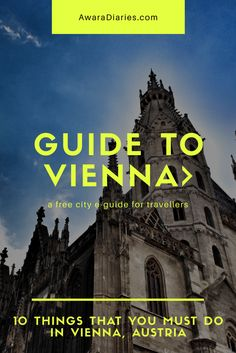 Austrian Capital Vienna is the busiest city in the country for locals and tourists alike. After all, it has a long list of activities to undertake! Here's our list of the top 10 things to do in Vienna only on Awara Diaries.