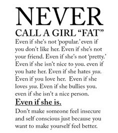 Never Call a Girl Fat. Not quite a quote but oh well.