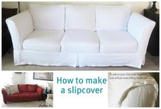 slipcovers: I need them, but I don't like the ready-made kind because the sag and bag and constantly need to be tucked in.