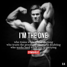 I'm The One Who trains while you're sleeping, who trusts the process while you're doubting, who works hard while you're partying. Calum Von Moger More motivation: http://www.gymaholic.co ☻ ☺. ☂ ☺