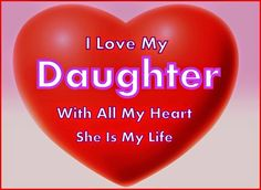 : I love my Daughter with all my heart. - Daveswordsofwisdo…: I love my Daughter with all my heart. Daughter Poems, Mother Daughter Quotes, I Love My Daughter, My Beautiful Daughter, Love My Kids, I Love Girls, My Love, Daddy Daughter, With All My Heart