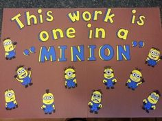 Student Work Display: Minions from Despicable Me