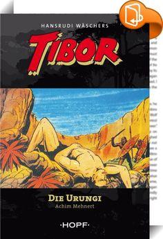 Tibor 3: Die Urungi : Diese werkgetreue Umsetzung als Roman umfasst den Inhalt des dritten Abenteuers aus den Piccolo-Comicheften 14-25 von Hansrudi Wäscher. - Aus einem Dorf verschwinden junge Krieger, weil ein Zauberer doppeltes Spiel treibt. Selbstlos macht Tibor sich auf die Suche nach den Unglücklichen. Die Spur führt in ein verborgenes Tal, in dem der Sohn des Dschungels zu einem Gefangenen der Urungi wird. Nun muß Tibor nicht nur um seine Freiheit kämpfen, sondern auch um...