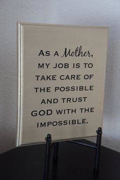 off Sale - Wall decor As a Mother my Job Plaque Trust God with the Impossible Solid Wood Plaque Picture Home Decor Sign Mom Quotes, Great Quotes, Quotes To Live By, Life Quotes, Inspirational Quotes, Faith Quotes, Qoutes, Spiritual Gifts, Deep