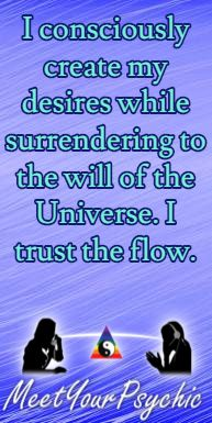 I consciously create my desires while surrendering to the will of the Universe. I trust the flow. Psychic Phone Readings 18779877792 #psychic #accurate