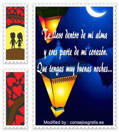 versos de buenas noches,buscar bonitos textos de buenas noches para enviar a mi novia por celular: http://www.consejosgratis.es/frases-tiernas-de-buenas-noches/