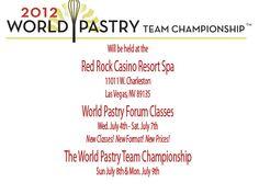 World Pastry Forum  July 4-7  Red Rock Casino Resort Spa,   Las Vegas, NV