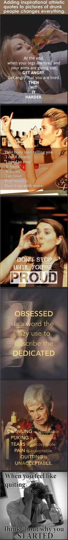 Adding inspirational athletic #quotes to pictures of drunk people changes everything about them.