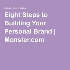 Eight Steps to Building Your Personal Brand | Monster.com
