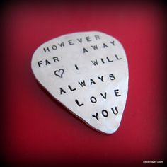 I made this for a husband going off to Afghanistan. A beautiful sentiment...  I love what I do. Life really is Rosey. https://www.etsy.com/listing/61037306/hand-stamped-personalized-sterling# - Hand Stamped Personalized Sterling Silver GUITAR PICK Plectrum - Gifts for Men - Groom Gift - Fathers Day. $62.00, via Etsy.  www.lifeisrosey.com