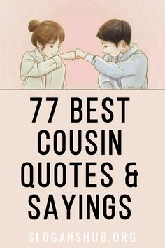 77 Best Cousin Quotes & Sayings
