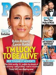 #People Magazine 2/15/13:  Robin Roberts Says She's Lucky to Be Alive. Plus: How Ben & Jen make it work, Jen Aniston's birthday celebration and more