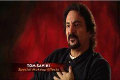 Tom Savini (3 de noviembre de 1946, Pittsburgh Pensilvania) es un actor, director, doble y artista de efectos especiales y maquillaje. Es conocido por su trabajo junto a George A. Romero en su saga de muertos vivientes, y participación en Viernes 13 y Creepshow. Aunque se retiró oficialmente de los efectos especiales, no ha dejado de dirigir, producir y protagonizar varias películas. Dirigió la película La Noche de los Muertos Vivientes en 1990, remake de la película de Romero.