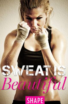 Don't be afraid to sweat!