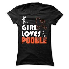 This Girl Loves Her poodle T-Shirts, Hoodies (19$ ==► Order Here!)