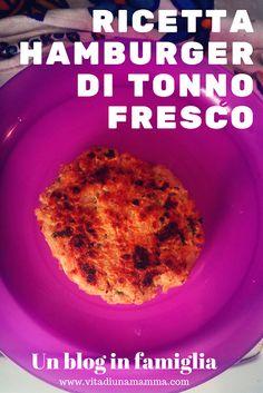 Hamburgers di tonno -Ricetta vitadiunamamma.com un blog in famiglia Cereal, Grains, Blog, Breakfast, Recipes, Morning Coffee, Recipies, Blogging, Ripped Recipes