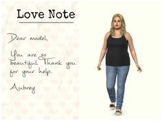 """""""Dear model,  You are so beautiful. Thank you for your help.  Aubrey """" #motivation #goals #love #note"""