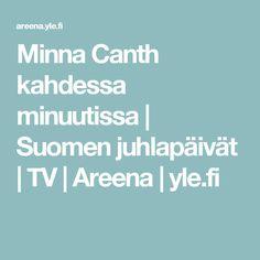 Minna Canth kahdessa minuutissa | Suomen juhlapäivät | TV | Areena | yle.fi Me Tv