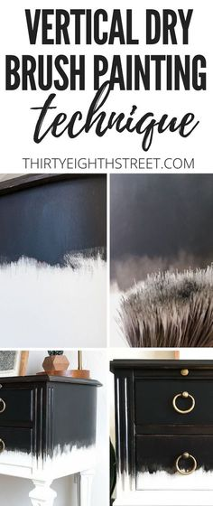 Learn How To Turn Your Furniture Into Art With This Vertical Dry Brush Painting Technique. Dry Brushing Paint onto Furniture.   Thirty Eighth Street