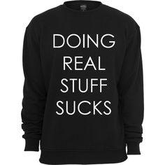 Doing Real Stuff Sucks Justin Bieber Sweater Black ($20) ❤ liked on Polyvore