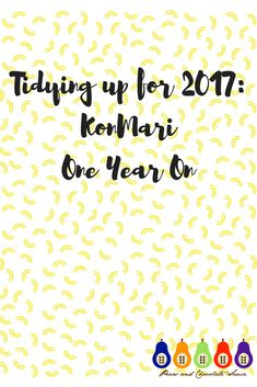 At the start of 2017 I set myself a New Years Resolution to get organised and tidy up, using the KonMari method.You can find out more about this method in some of my other posts, but in brief it's a method which suggests only keeping those belongings which 'spark joy' in some way (whether this …
