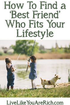 How To Find a 'Best Friend' Who Fits Your Lifestyle #LiveLikeYouAreRich
