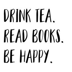 Drink Tea. Read Books. Be Happy. (B&W) Art Print by bookwormboutique   Society6