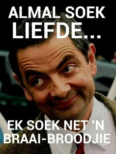 Ek soek net 'n braaibroodjie. Funny Insults, Funny Comebacks, Hug Quotes, Funny Quotes, African Quotes, Afrikaanse Quotes, First Language, Special Quotes, Twisted Humor