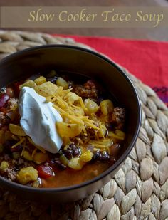slow cooker taco soup -- game day food!