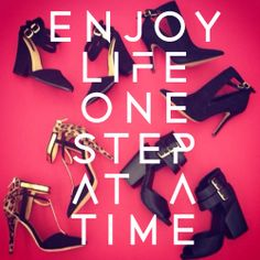Enjoy your life #WordsOfWisdom #Shoes #HighHopes