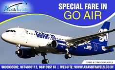 Special Fare in Go Air, Book your Ticket now from http://www.akashtravels.co.in/