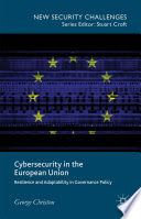 Cyber security in the European Union : resilience and adaptability in governance policy / George Christou. Criminology, New Books, Cyber, Challenges
