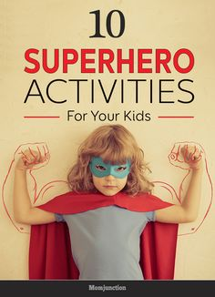 10 Amazing Superhero Activities For Your Kids: Momjunction have compiled a list of some safe yet wonderful superhero activities for the kids. Read on and learn more below.