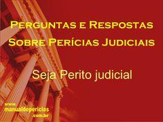 Seja Perito Judicial - Perguntas e respostas sobre perícias judiciais by Rui Juliano via slideshare