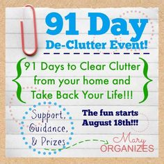 91 Day De-Clutter Event is happening -   Mary Organizes Blog - #91DayDeClutterChallenge #Organization #Decluttering -  http://maryorganizes.com/2014/08/91-day-de-clutter-event/