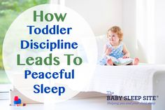 So what does toddler discipline have to do with toddler sleep? How can positive discipline and boundaries lead to toddlers who sleep through the night and take longer, more restorative naps?  Read on to find out!