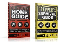 Preppers Guide: Prepper's Survival Guide / Prepper's Home Guide - (2 BOOK BOX SET) A Quick Start Guide to Safe Survival and Self Sufficient Living