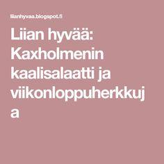 Liian hyvää: Kaxholmenin kaalisalaatti ja viikonloppuherkkuja