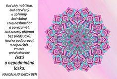 Mandala Nepodmíněná láska Crochet Mandala, Mandala Art, Motto, Mindfulness, Ideas, Thoughts, Mottos, Consciousness